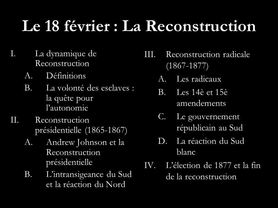 Le 18 février : La Reconstruction