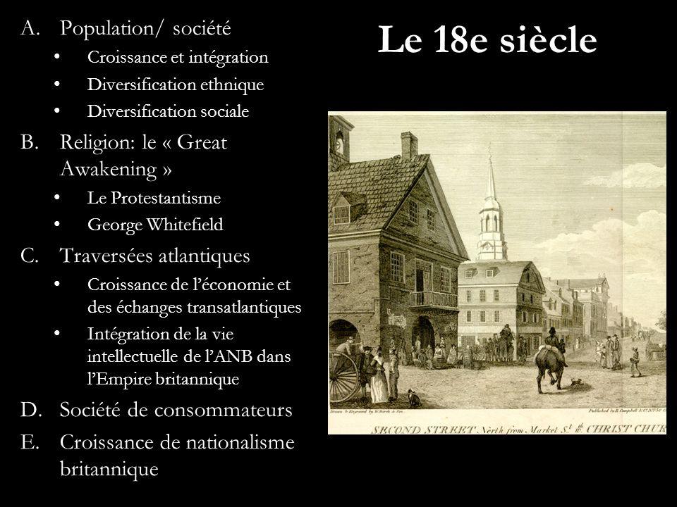 Le 18e siècle Population/ société Religion: le « Great Awakening »