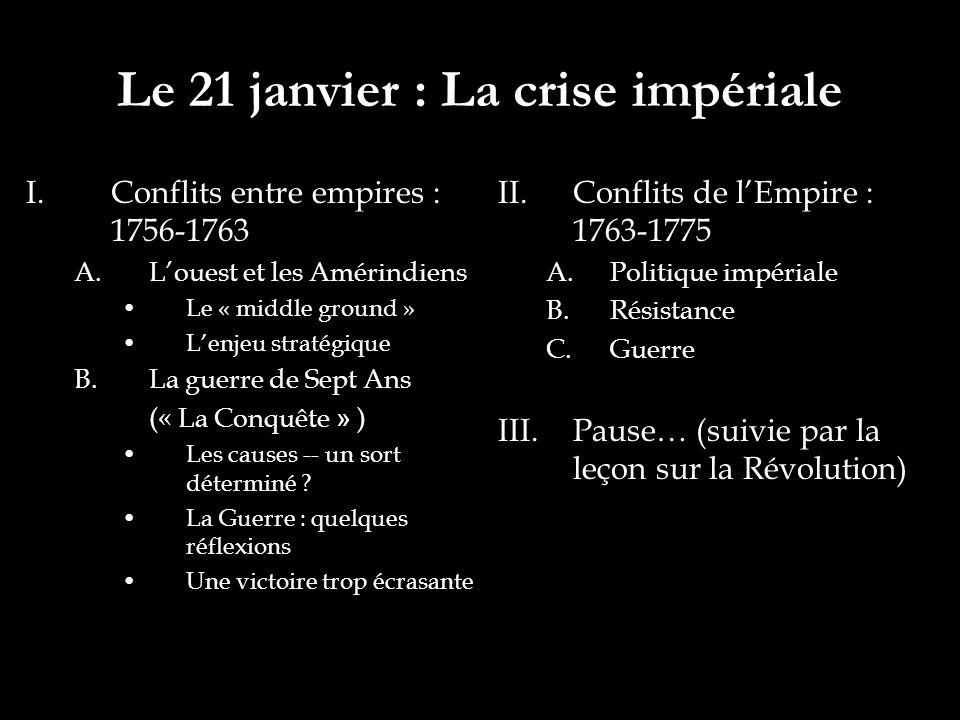 Le 21 janvier : La crise impériale