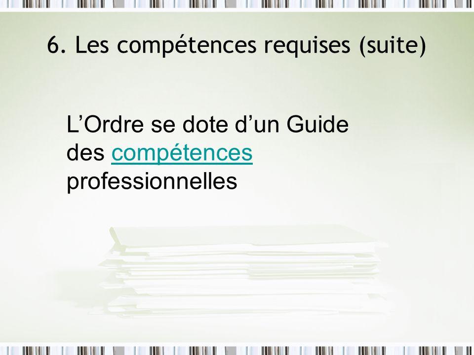 6. Les compétences requises (suite)