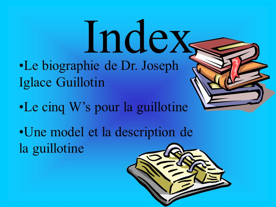 Index Le biographie de Dr. Joseph Iglace Guillotin