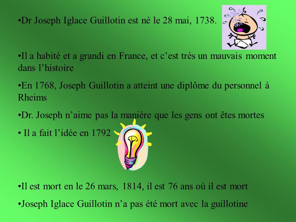Dr Joseph Iglace Guillotin est né le 28 mai, 1738.