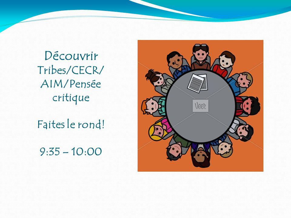 Découvrir Tribes/CECR/AIM/Pensée critique