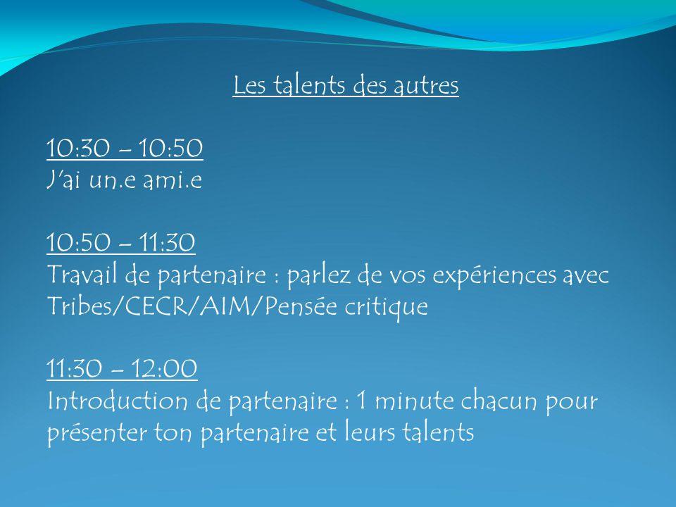 Les talents des autres 10:30 – 10:50 J ai un.e ami.e 10:50 – 11:30