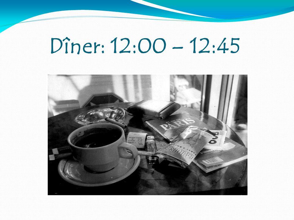 Dîner: 12:00 – 12:45 8