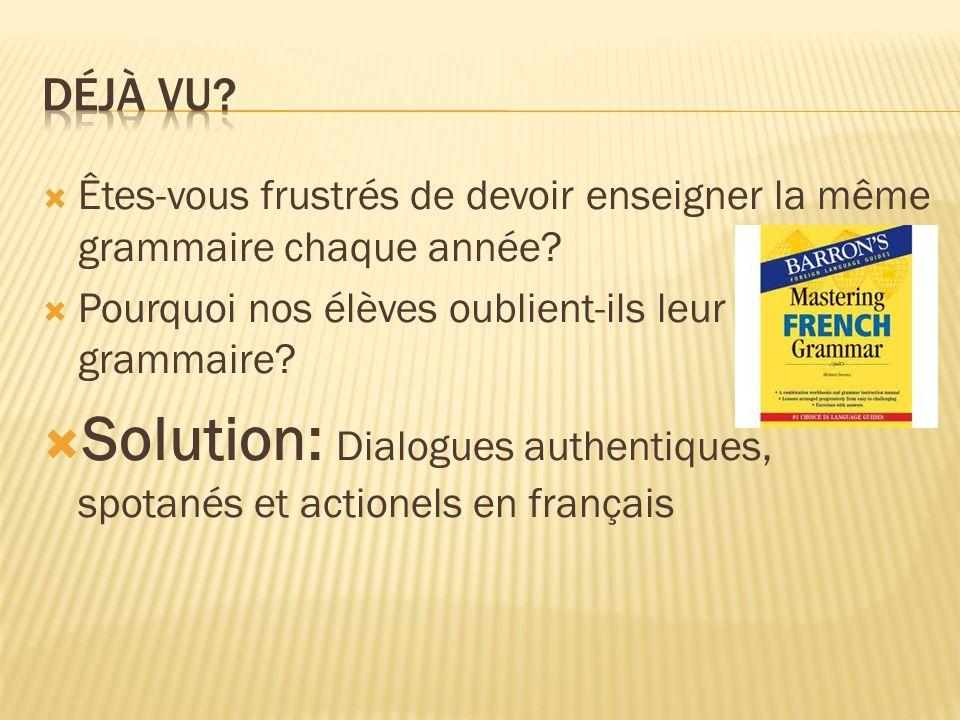 Solution: Dialogues authentiques, spotanés et actionels en français