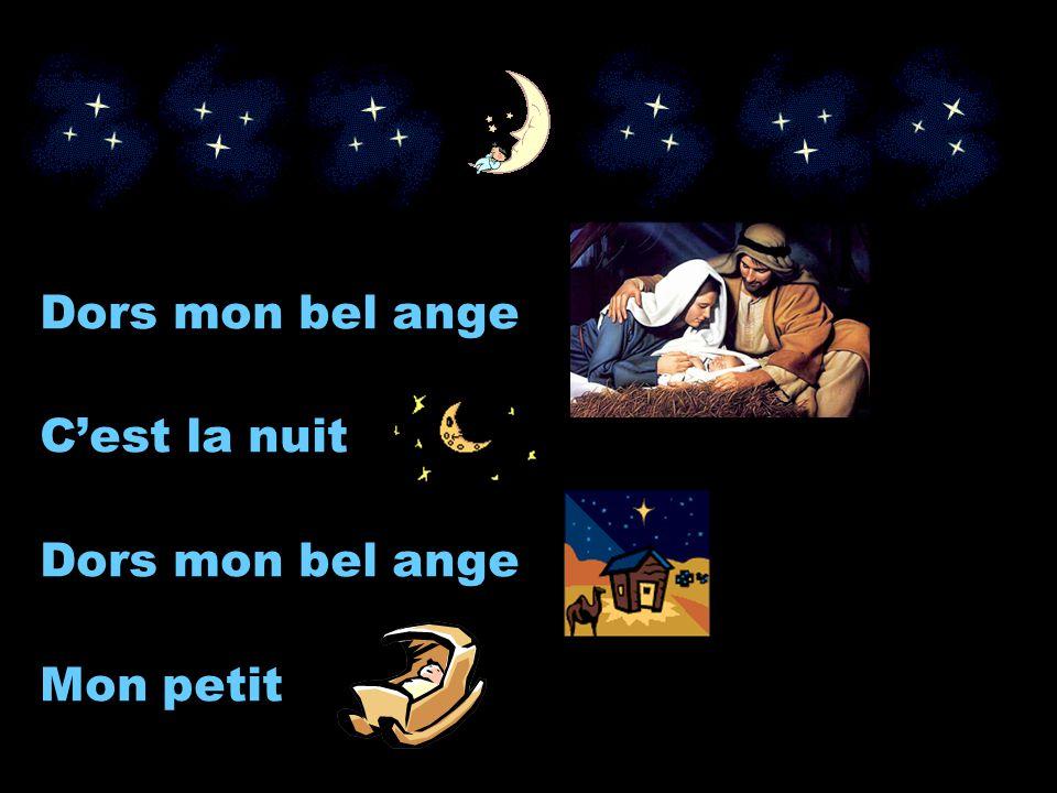 Dors mon bel ange C'est la nuit Mon petit