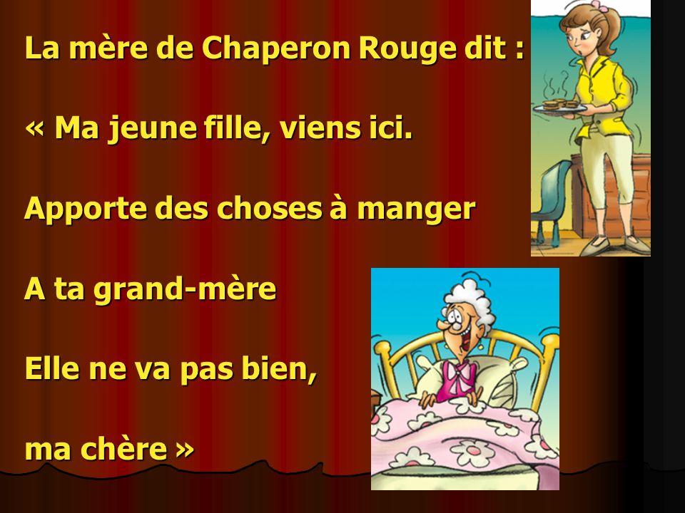 La mère de Chaperon Rouge dit :