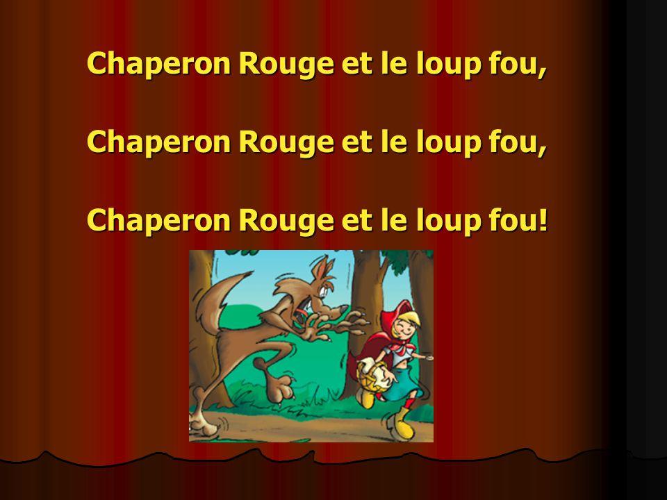 Chaperon Rouge et le loup fou,