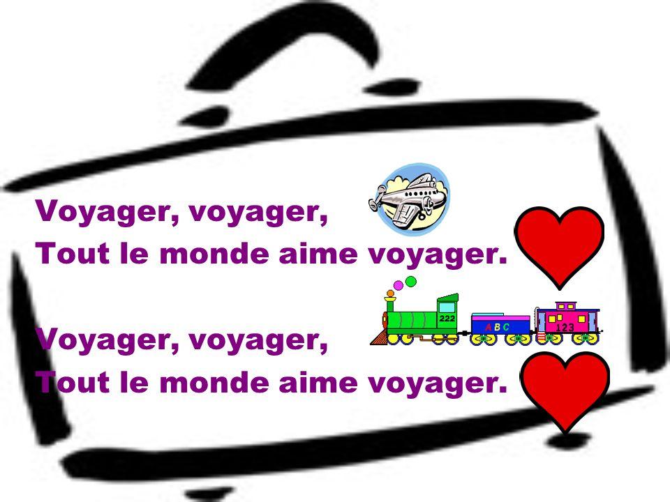 Voyager, voyager, Tout le monde aime voyager.