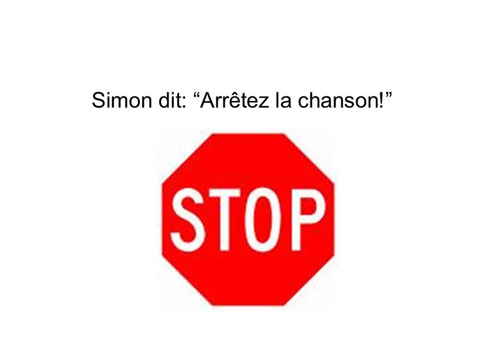 Simon dit: Arrêtez la chanson!