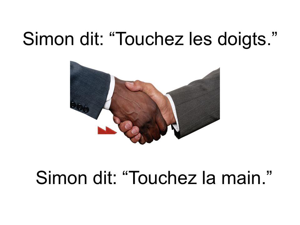 Simon dit: Touchez les doigts.