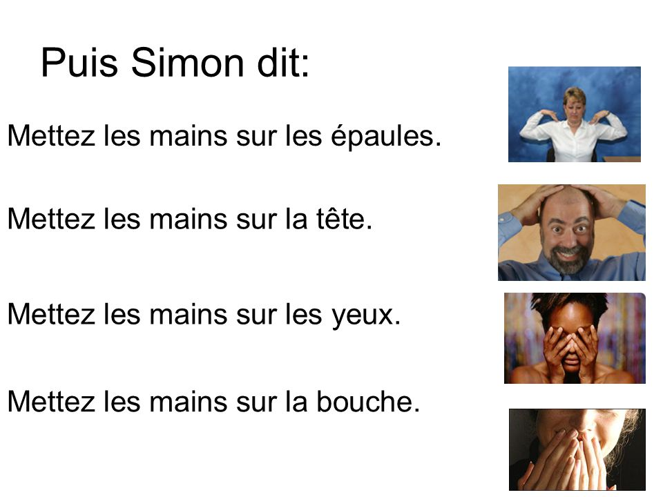 Puis Simon dit: Mettez les mains sur les épaules.
