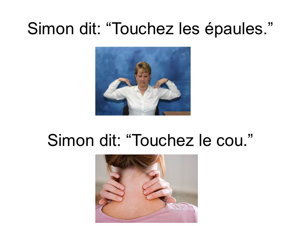 Simon dit: Touchez les épaules.