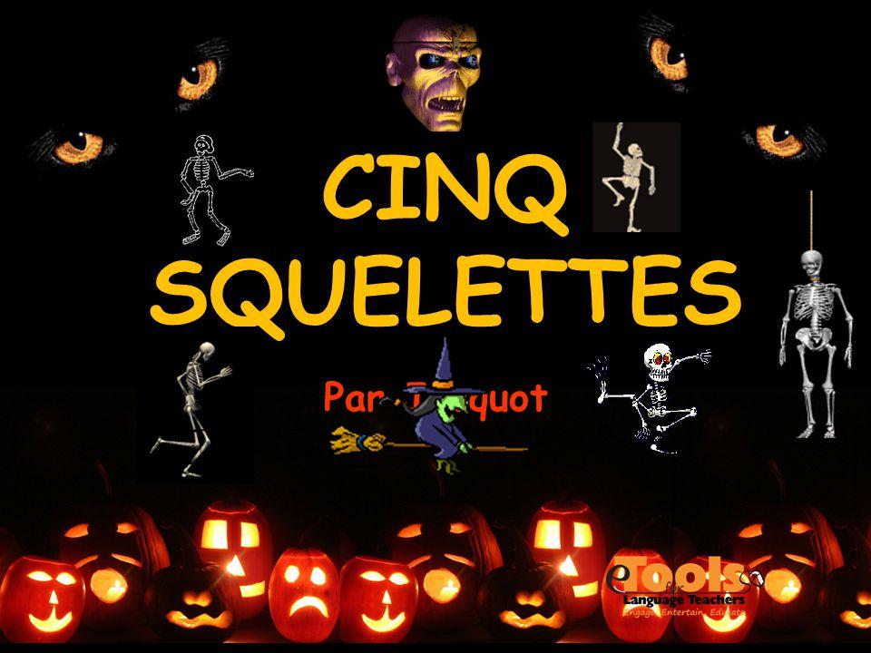 CINQ SQUELETTES Par Jacquot