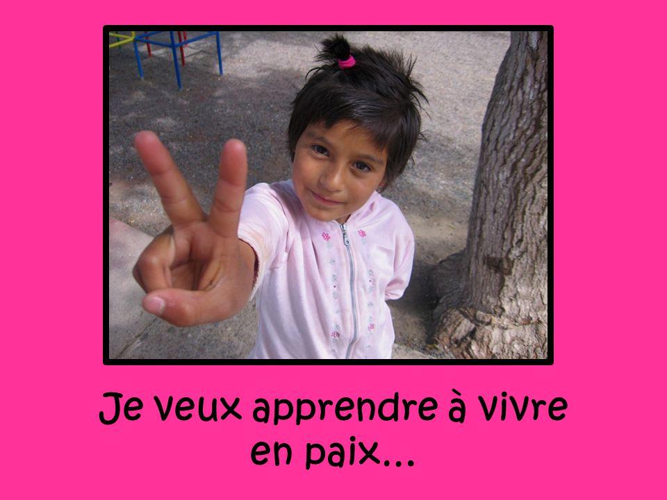 Je veux apprendre à vivre en paix…