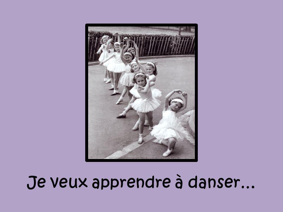 Je veux apprendre à danser…
