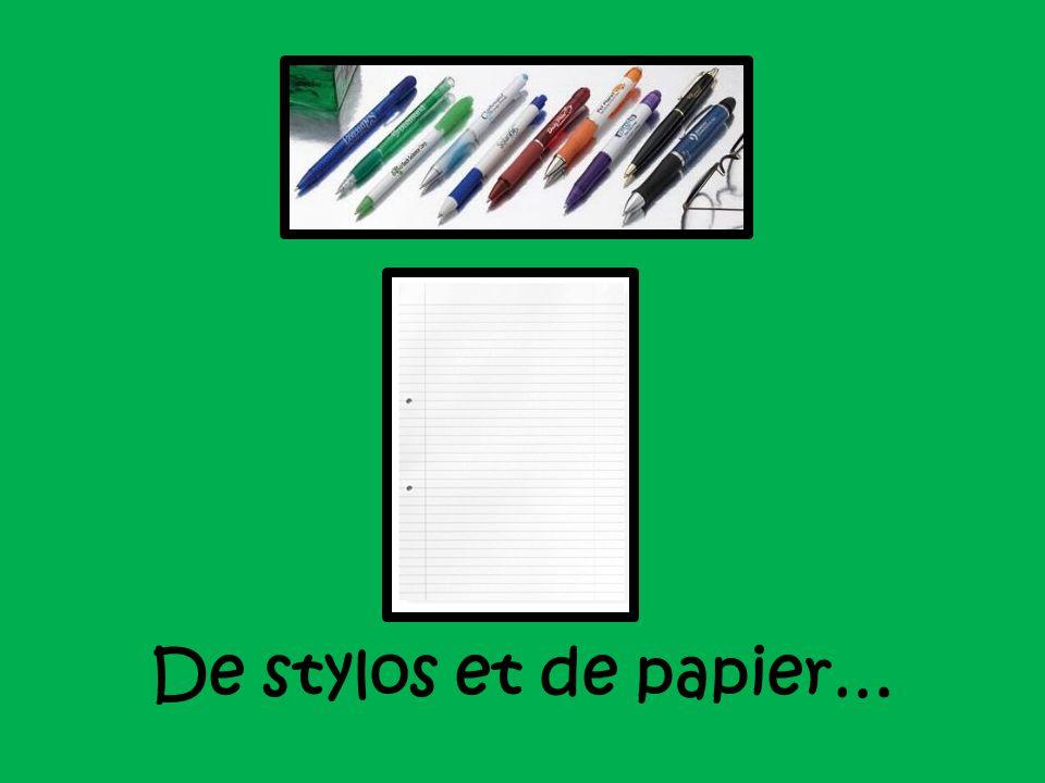 De stylos et de papier…
