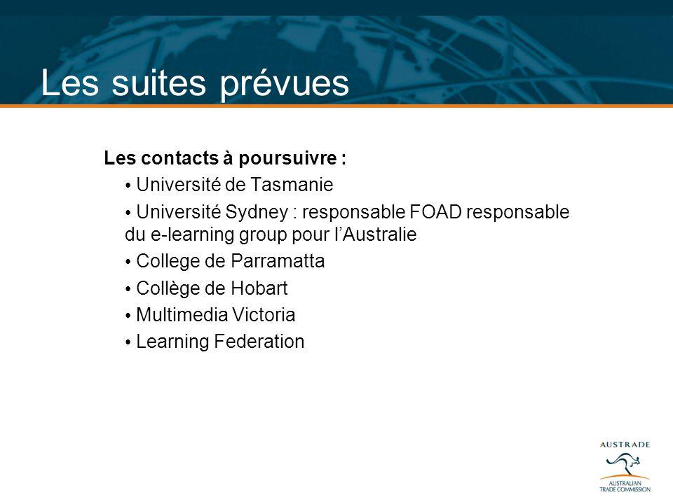 Les suites prévues Les contacts à poursuivre : Université de Tasmanie