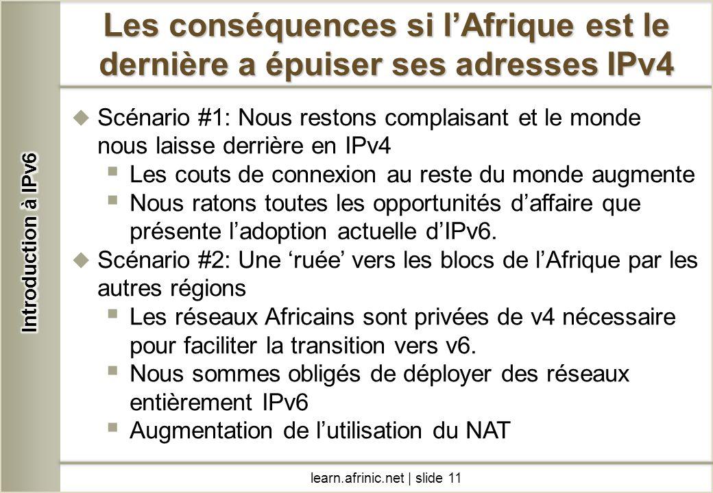 Introduction à IPv6 Les conséquences si l'Afrique est le dernière a épuiser ses adresses IPv4.