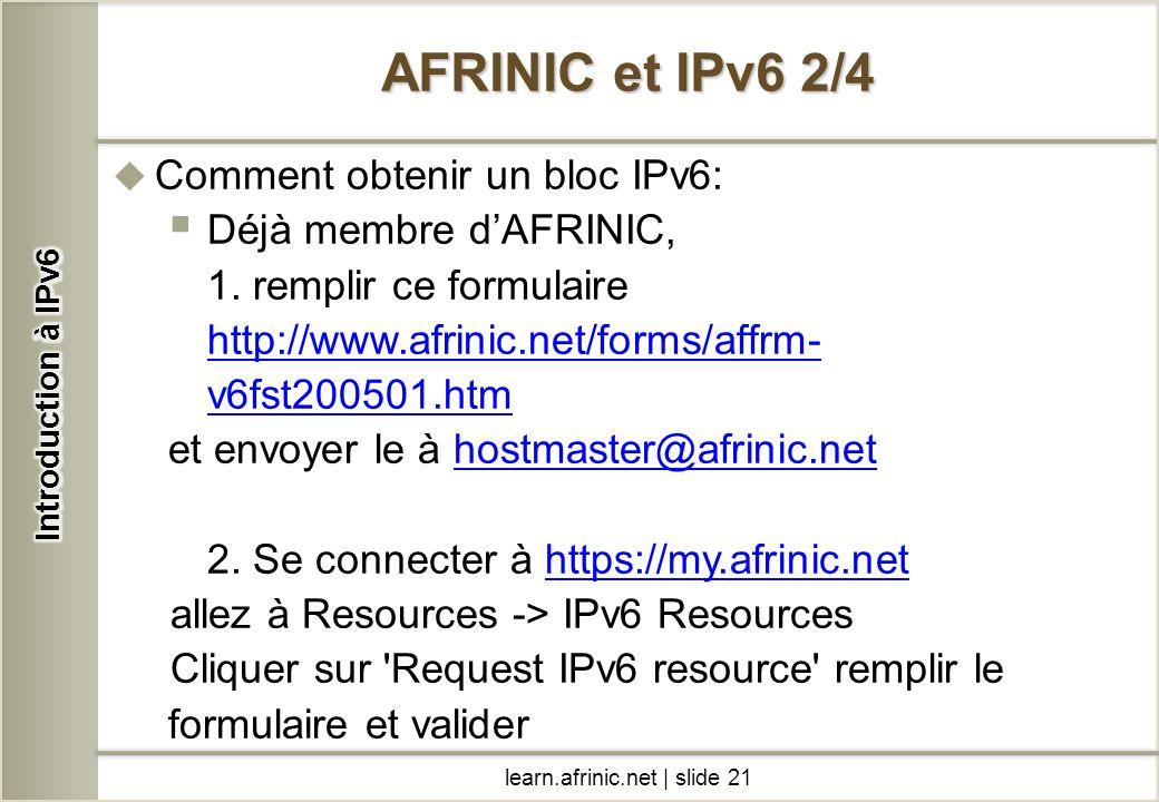 AFRINIC et IPv6 2/4 Comment obtenir un bloc IPv6: