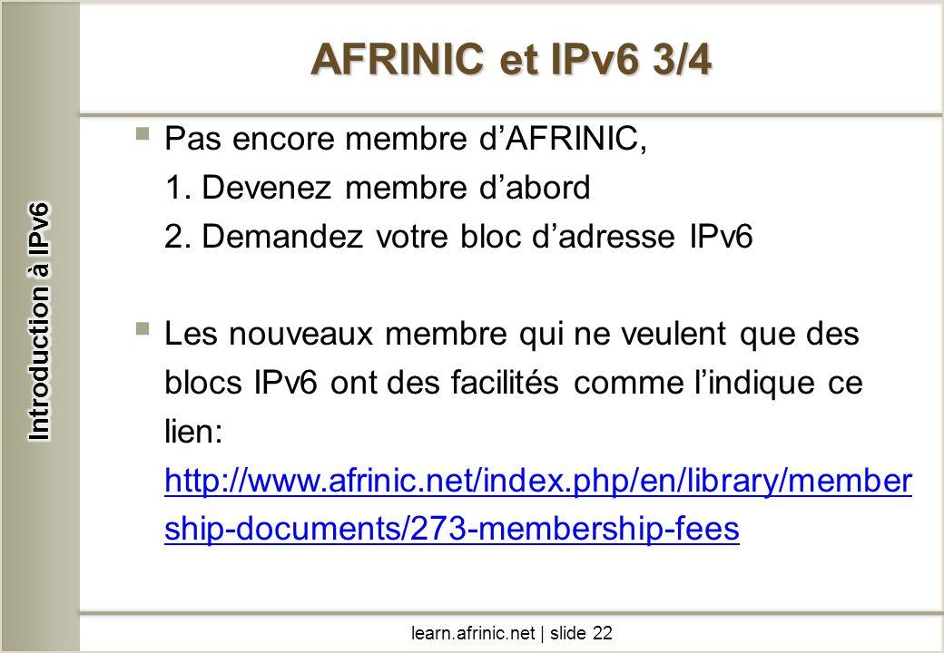 AFRINIC et IPv6 3/4 Pas encore membre d'AFRINIC,
