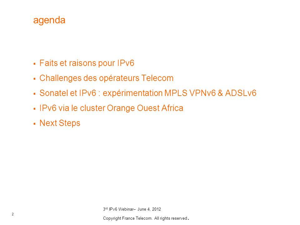 agenda Faits et raisons pour IPv6 Challenges des opérateurs Telecom