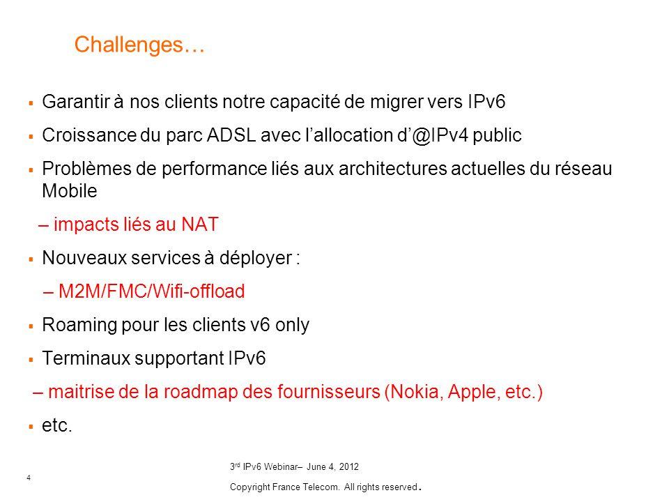 Challenges… Garantir à nos clients notre capacité de migrer vers IPv6