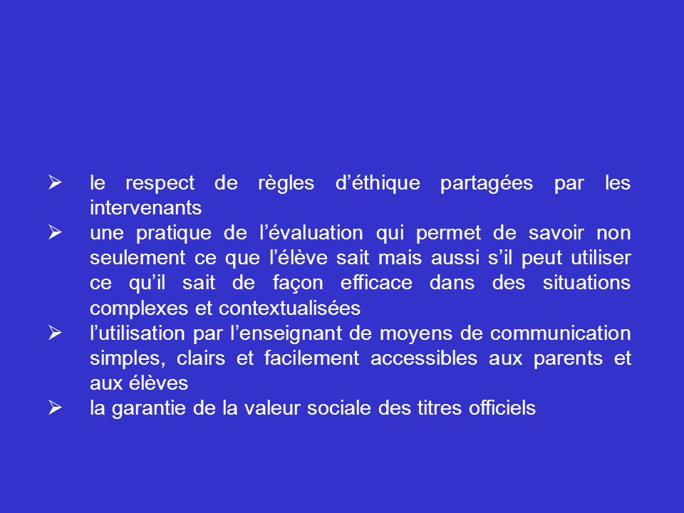le respect de règles d'éthique partagées par les intervenants