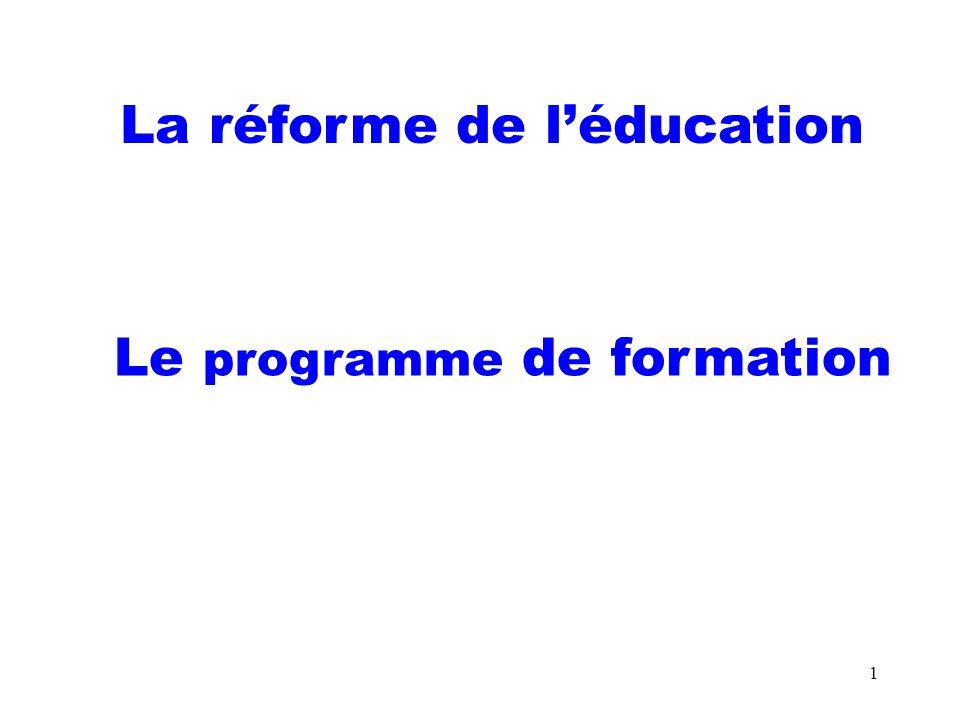 La réforme de l'éducation Le programme de formation