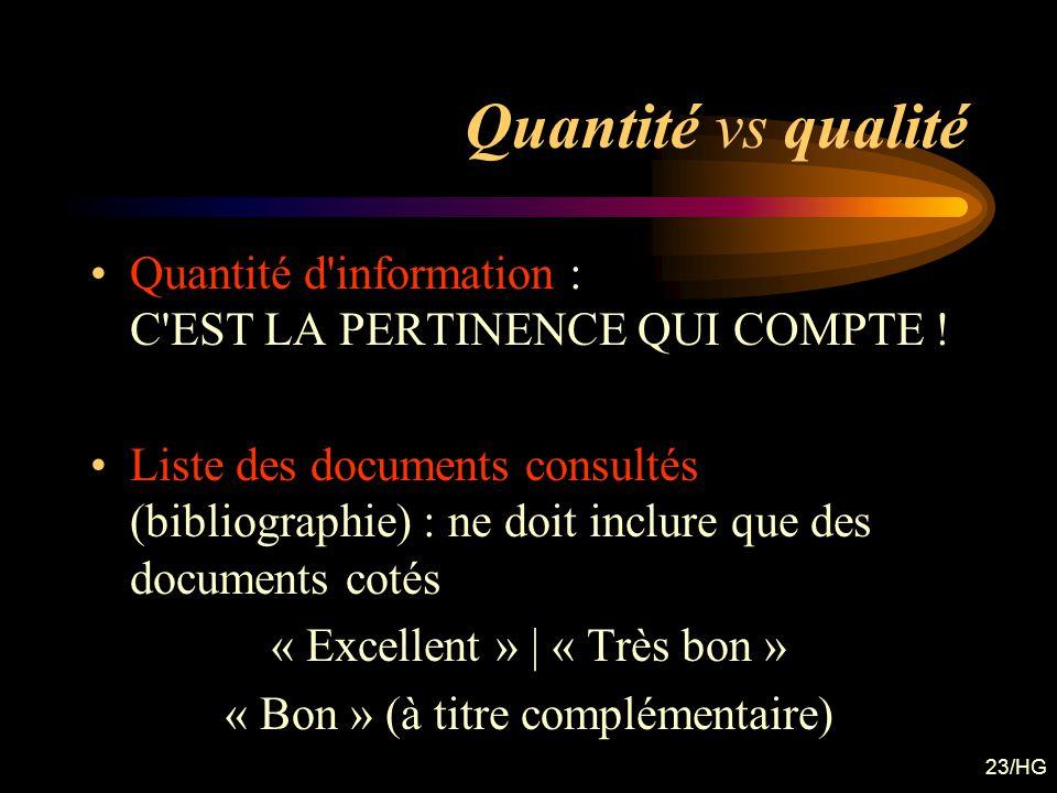 Quantité vs qualité Quantité d information : C EST LA PERTINENCE QUI COMPTE !