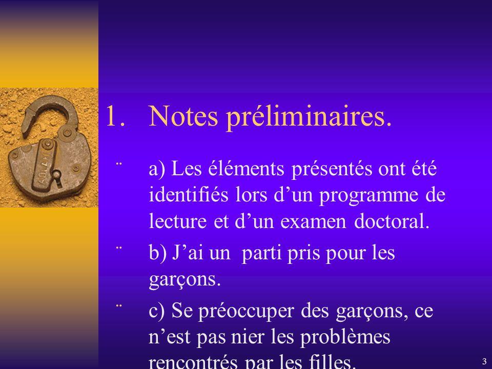 Notes préliminaires. a) Les éléments présentés ont été identifiés lors d'un programme de lecture et d'un examen doctoral.