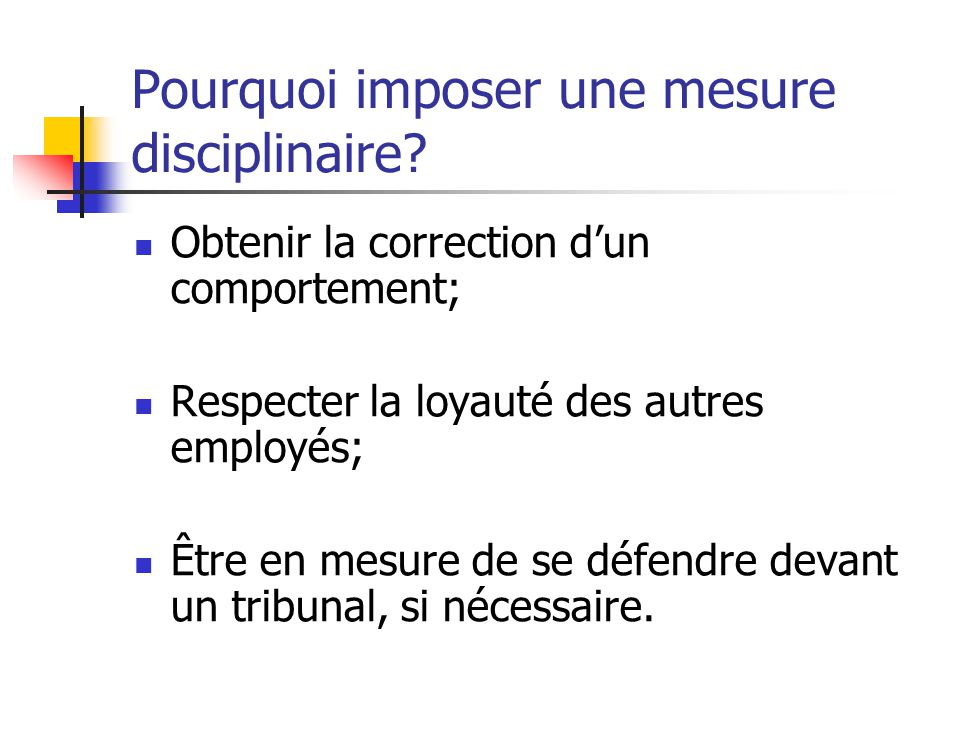 Pourquoi imposer une mesure disciplinaire