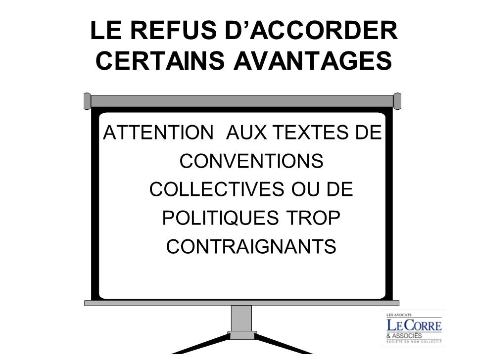 LE REFUS D'ACCORDER CERTAINS AVANTAGES