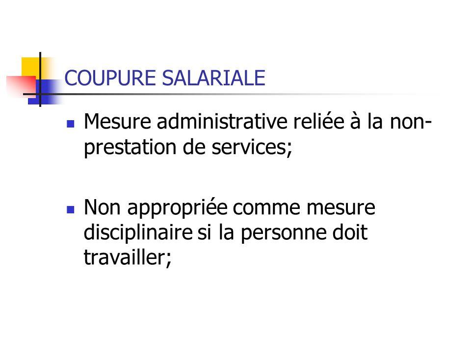 COUPURE SALARIALE Mesure administrative reliée à la non-prestation de services;
