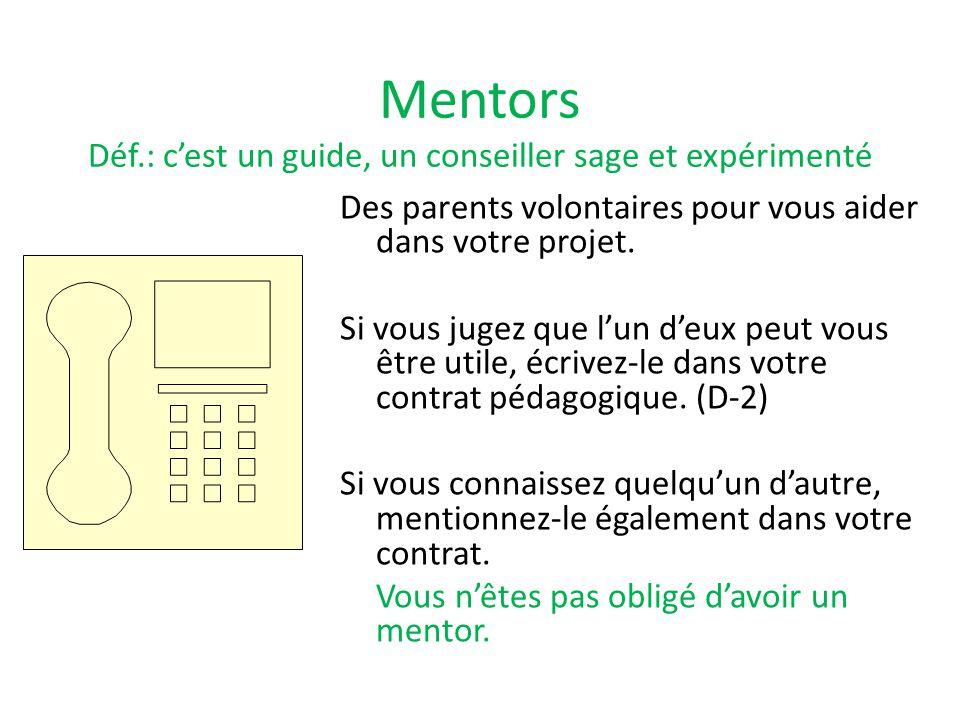 Mentors Déf.: c'est un guide, un conseiller sage et expérimenté