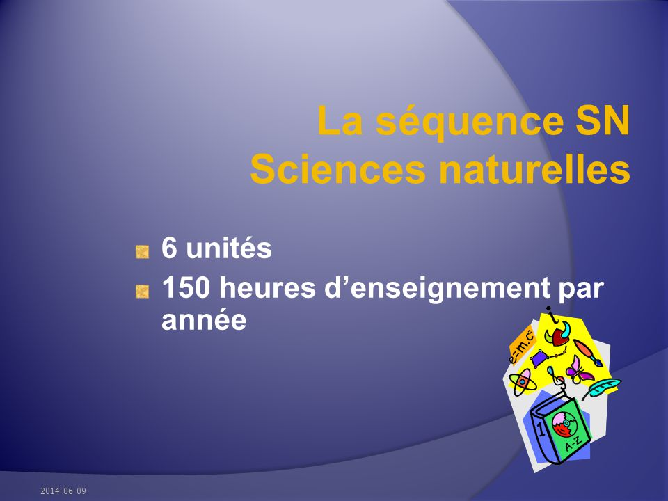 La séquence SN Sciences naturelles