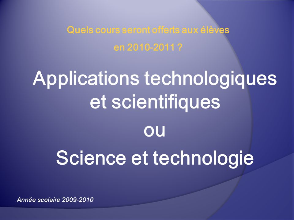 Applications technologiques et scientifiques ou Science et technologie