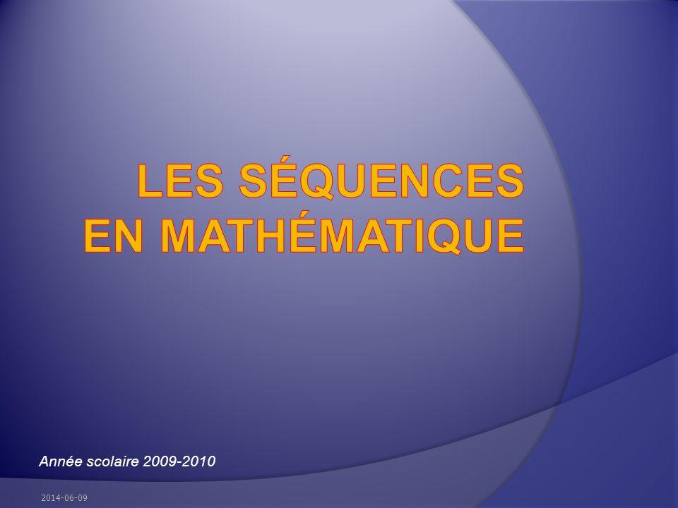 LES séquences En mathématique Année scolaire 2009-2010 2017-04-01