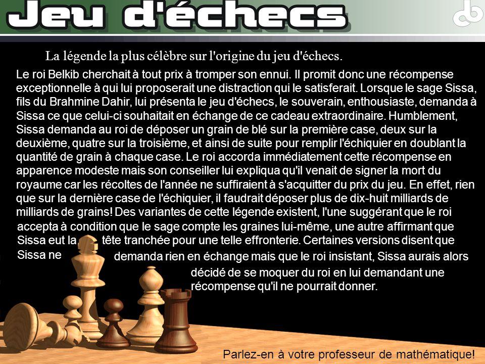La légende la plus célèbre sur l origine du jeu d échecs.