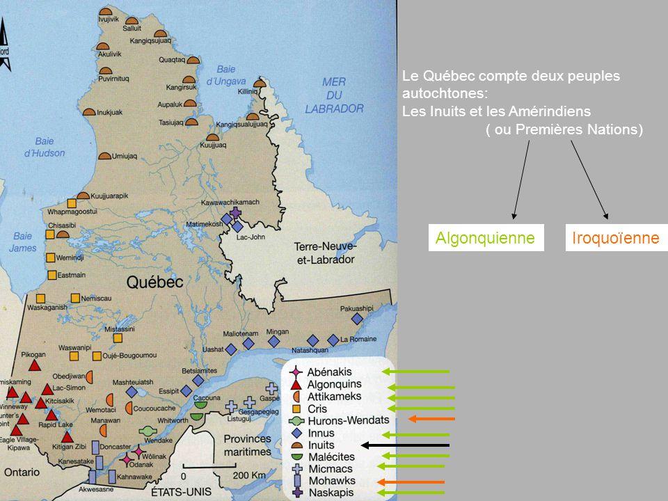 Algonquienne Iroquoïenne Le Québec compte deux peuples autochtones: