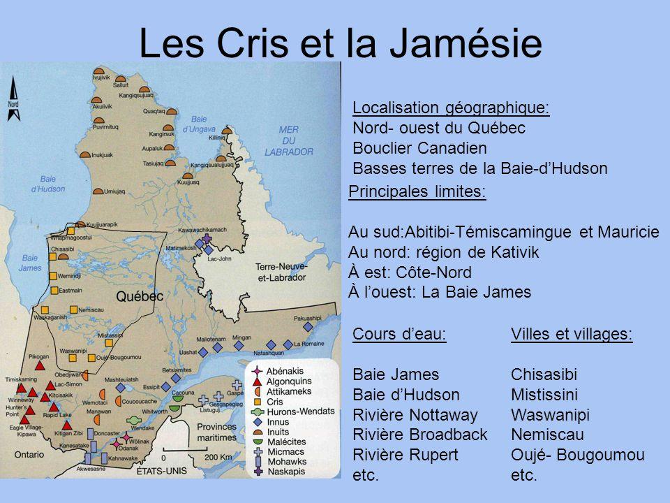 Les Cris et la Jamésie Localisation géographique: