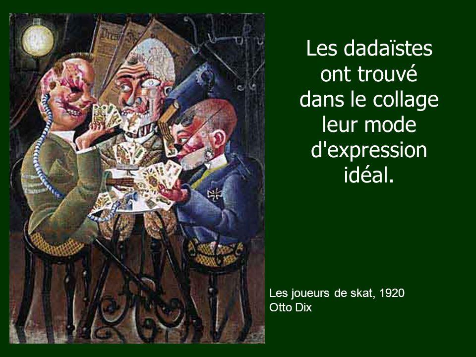 Les dadaïstes ont trouvé dans le collage leur mode d expression idéal.