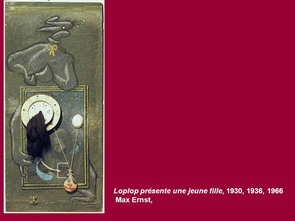 Loplop présente une jeune fille, 1930, 1936, 1966 Max Ernst,