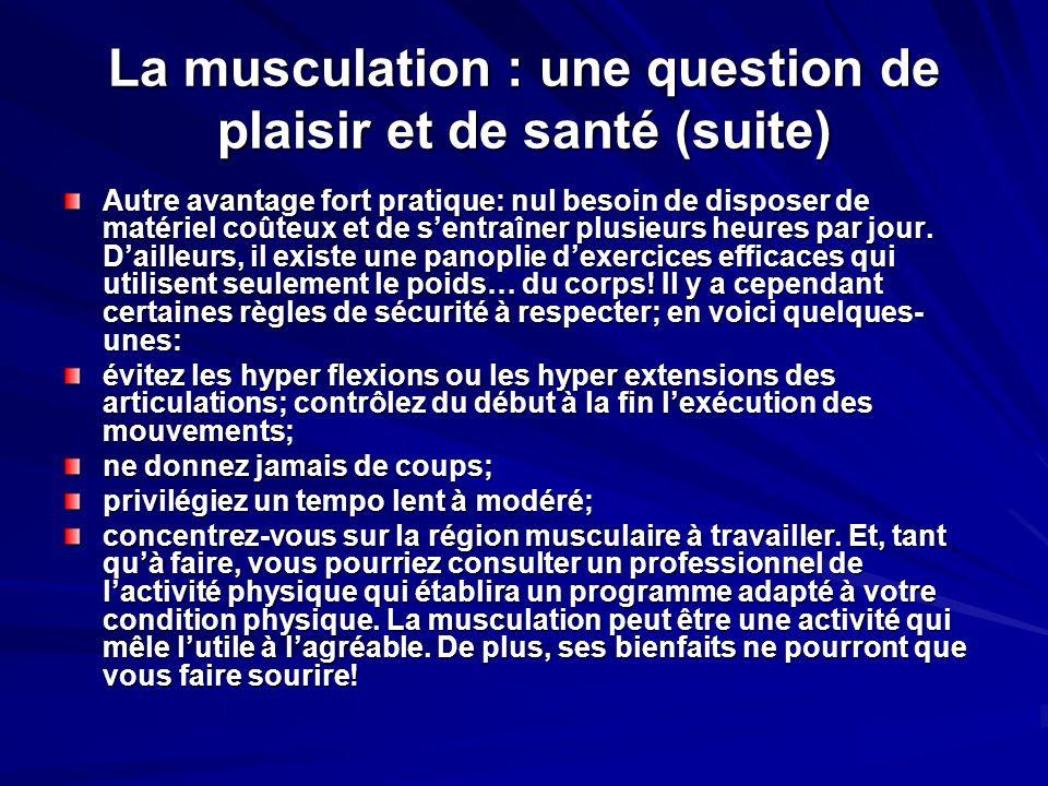 La musculation : une question de plaisir et de santé (suite)