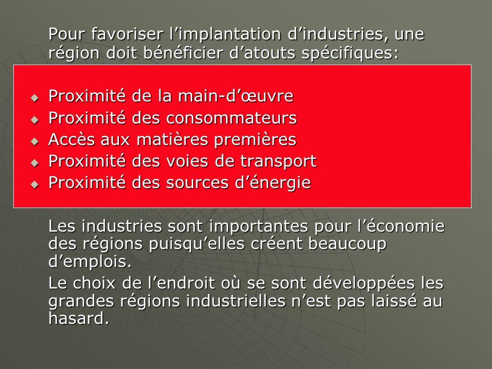 Pour favoriser l'implantation d'industries, une région doit bénéficier d'atouts spécifiques:
