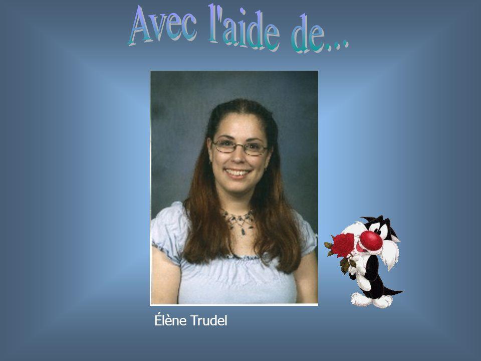 Avec l aide de... Élène Trudel