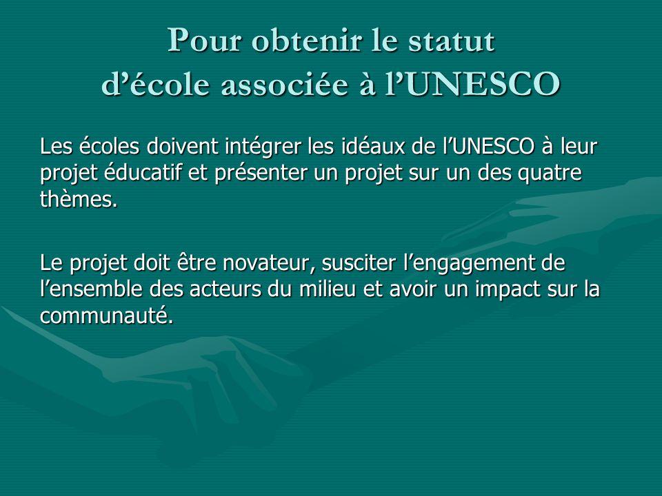 Pour obtenir le statut d'école associée à l'UNESCO