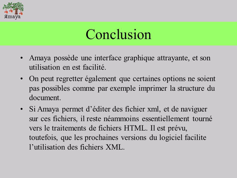 Conclusion Amaya possède une interface graphique attrayante, et son utilisation en est facilité.