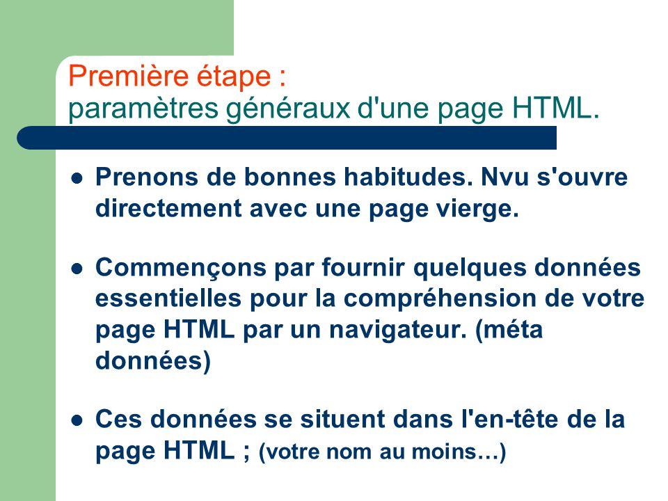 Première étape : paramètres généraux d une page HTML.